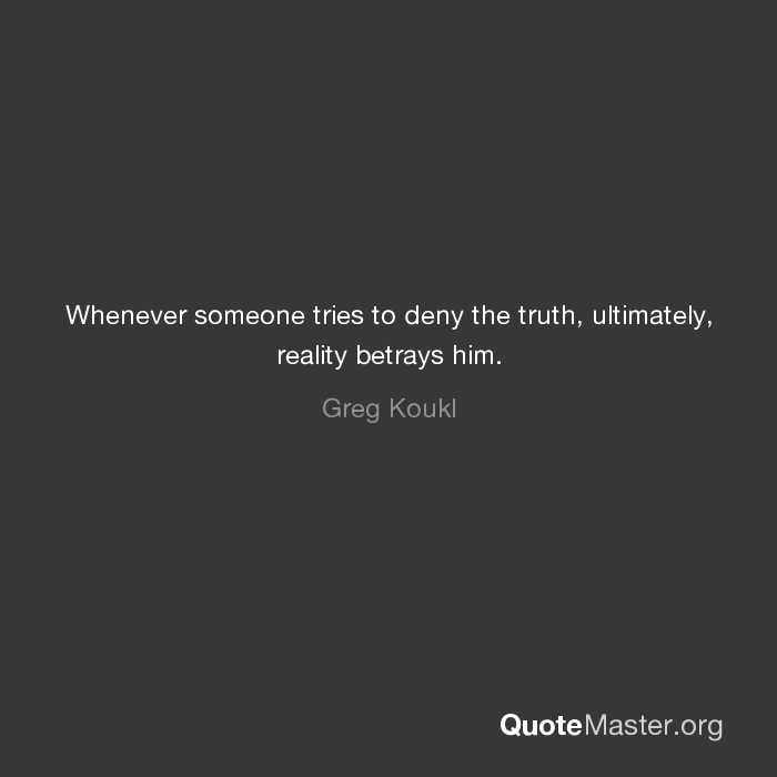 someone who denies the truth