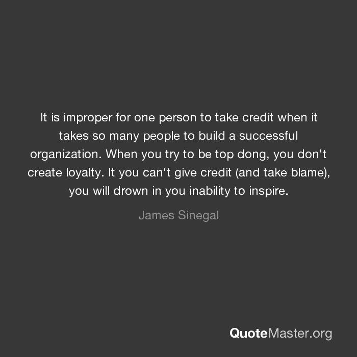 It Is Improper For One Person To Take Credit When It Takes