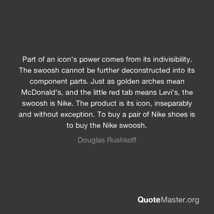 Part Of An Icons Power Comes From Its Indivisibility The Swoosh