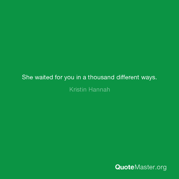 She Waited For You In A Thousand Different Ways
