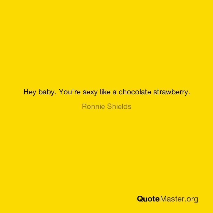 Sexy like a chocolate strawberry