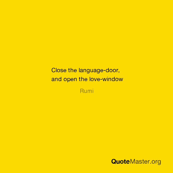 sc 1 st  Quote Master & Close the language-door and open the love-window Rumi
