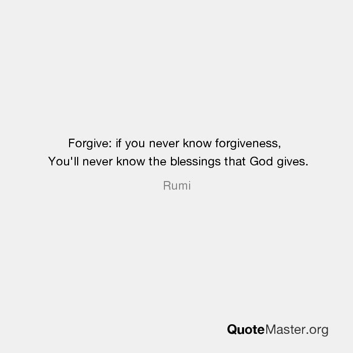 Forgive If You Never Know Forgiveness Youll Never Know The