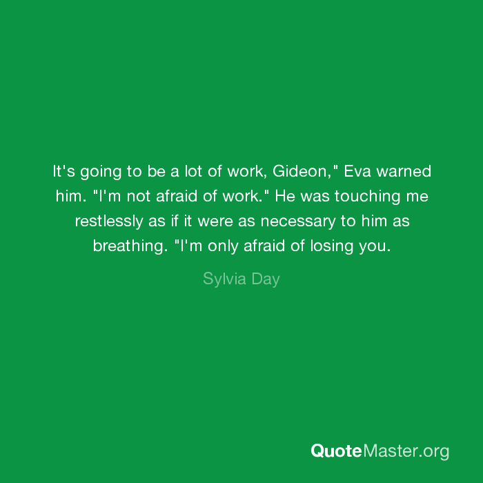 It's going to be a lot of work, Gideon,