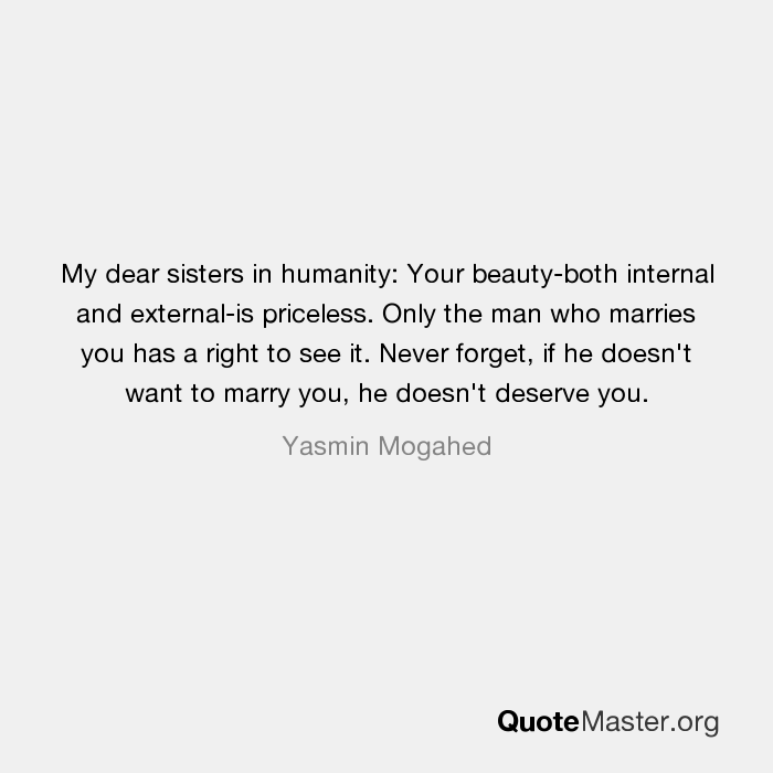 My Dear Sisters In Humanity Your Beauty Both Internal And External