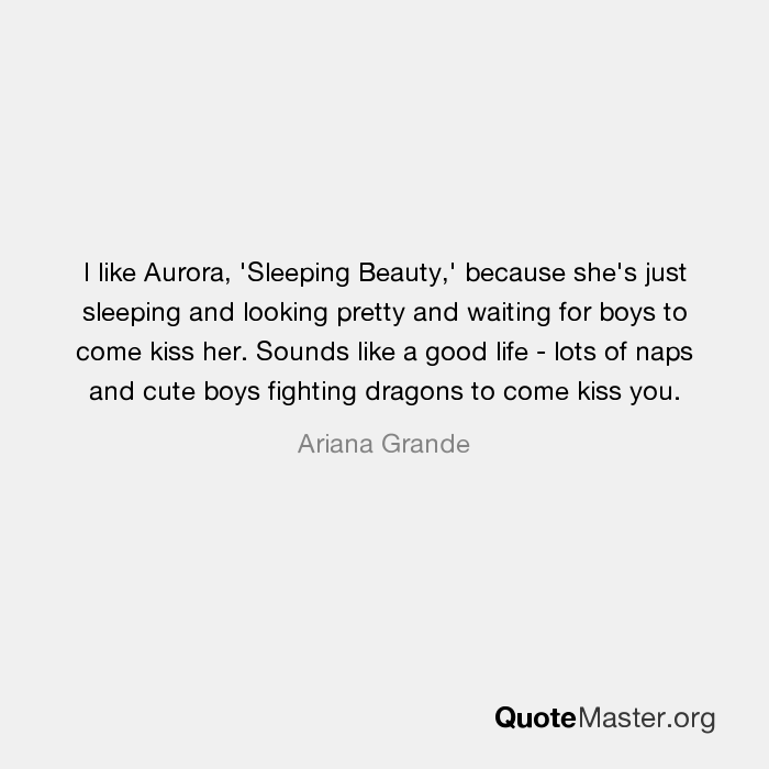 I like Aurora, 'Sleeping Beauty,' because she's just