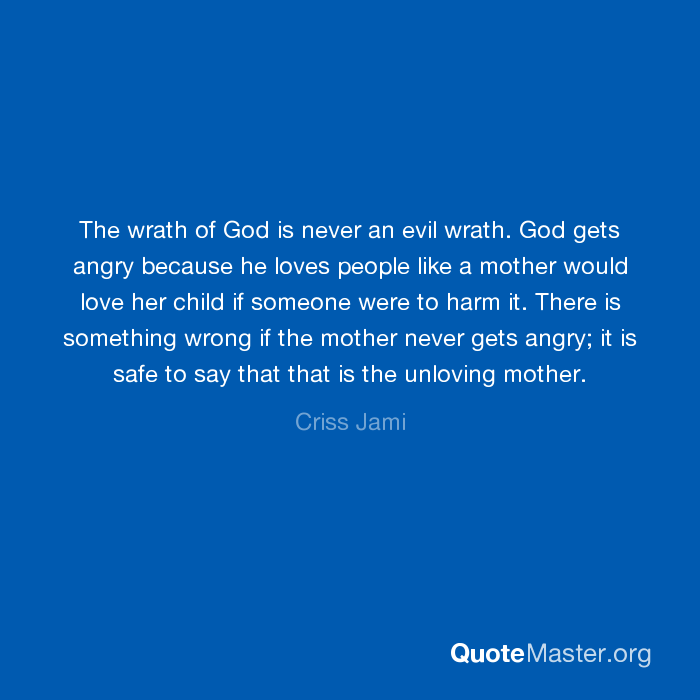 The Wrath Of God Is Never An Evil Wrath God Gets Angry Because He
