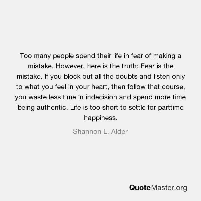 Too Many People Spend Their Life In Fear Of Making A Mistake