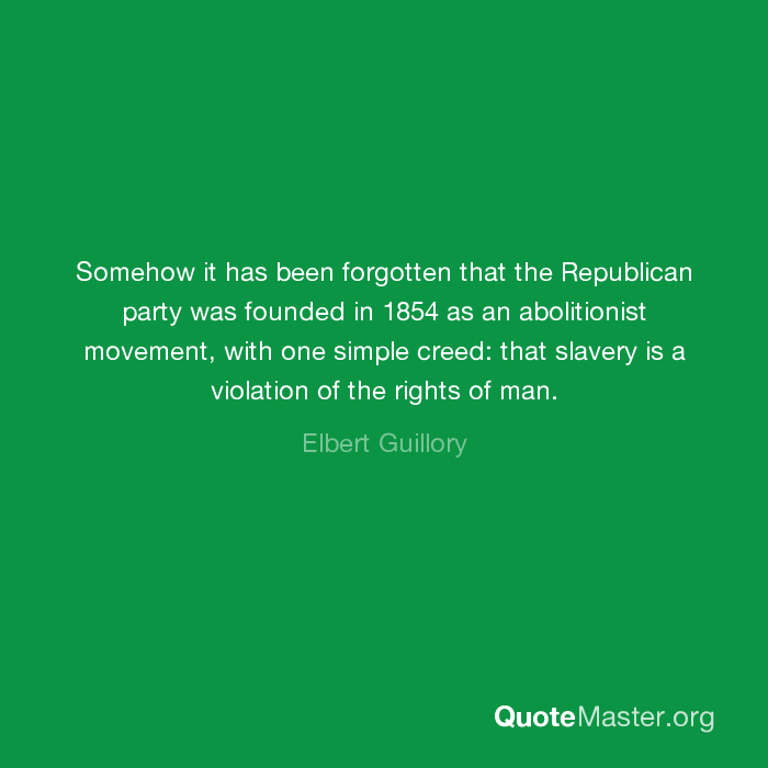 Somehow it has been forgotten that the Republican party was