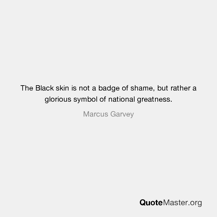 The Black Skin Is Not A Badge Of Shame But Rather A Glorious Symbol
