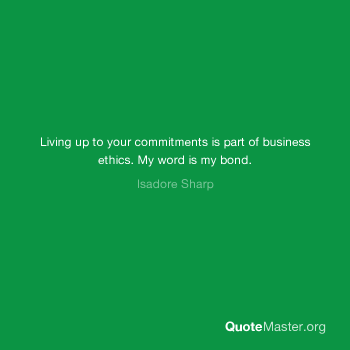 Living Up To Your Commitments Is Part Of Business Ethics My Word Is