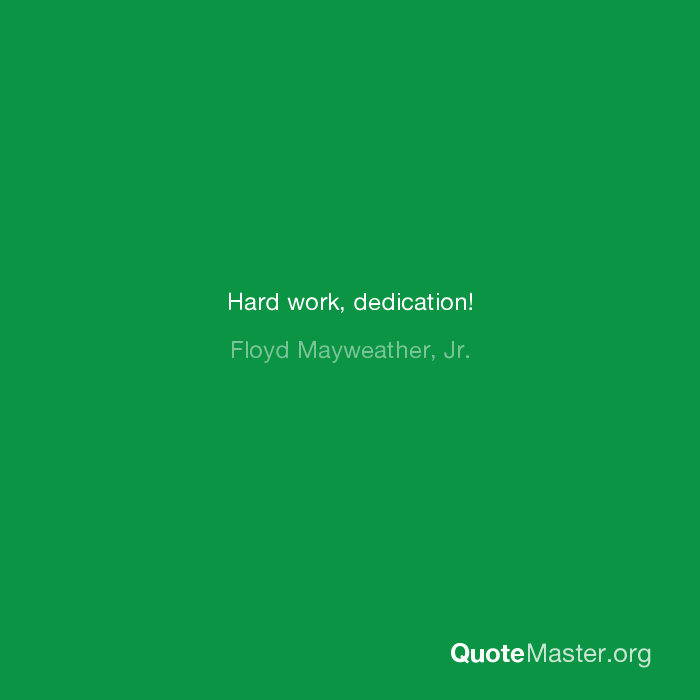Hard Work Dedication Floyd Mayweather Jr