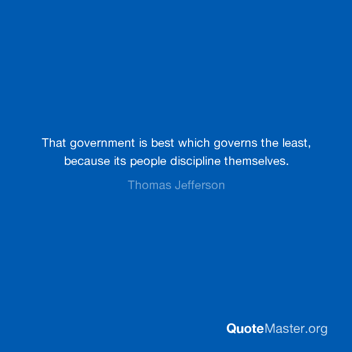 the government that governs best governs least essay That government is best which governs least - what does that mean.