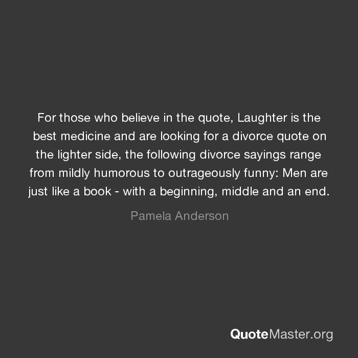For Those Who Believe In The Quote Laughter Is The Best Medicine