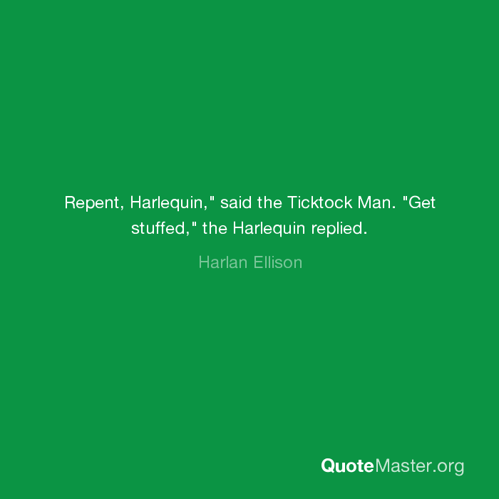 Repent Harlequin Said The Ticktockman Quotes