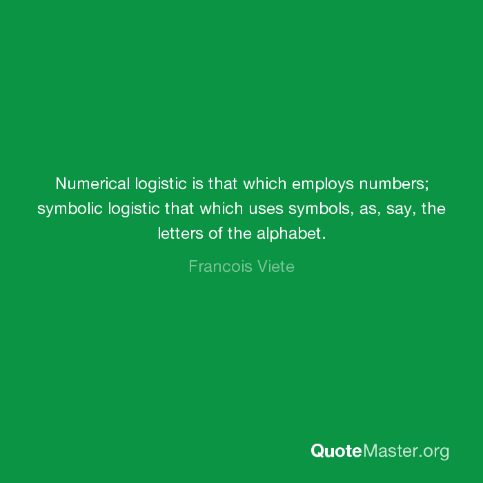 Numerical Logistic Is That Which Employs Numbers Symbolic Logistic