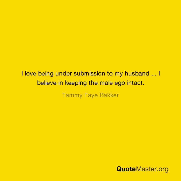 i love being under submission to my husband i believe in
