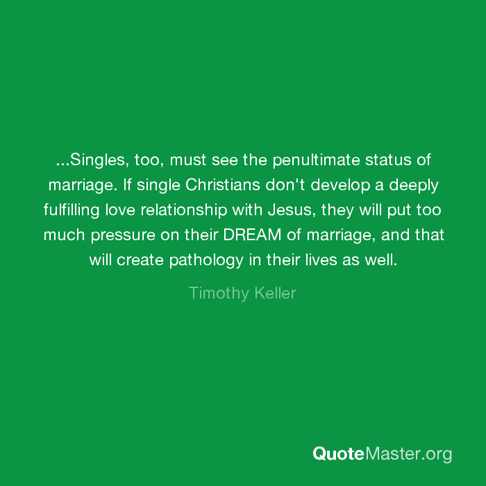 Singles Too Must See The Penultimate Status Of Marriage If Single