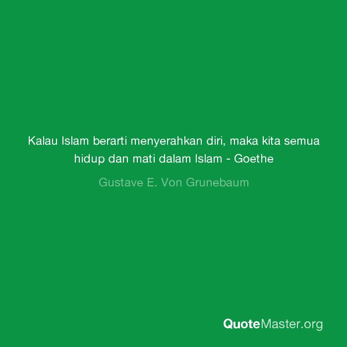 kalau islam berarti menyerahkan diri maka kita semua hidup dan