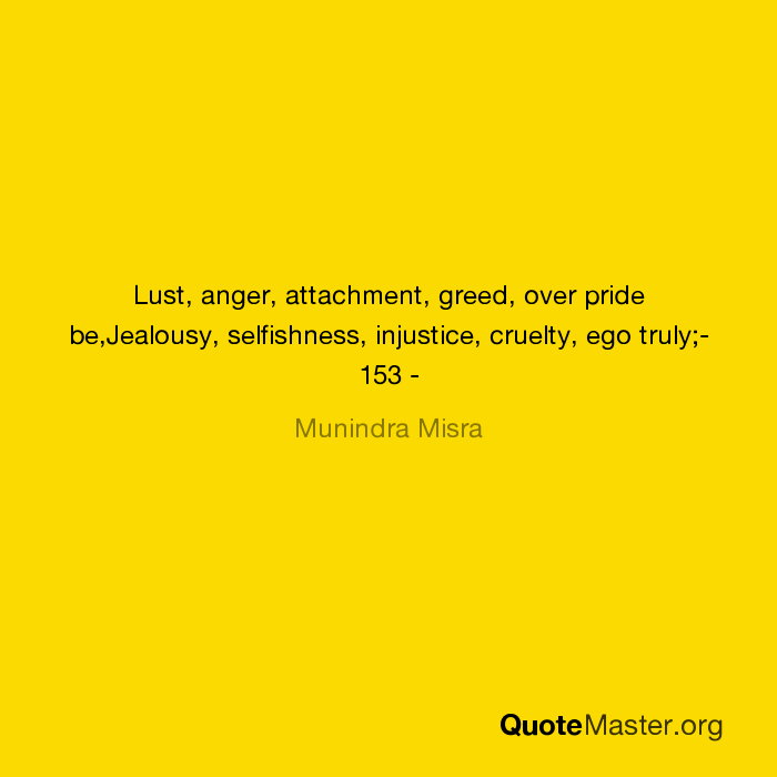 lust anger attachment greed over pride be jealousy