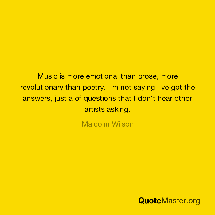Music is more emotional than prose, more revolutionary than