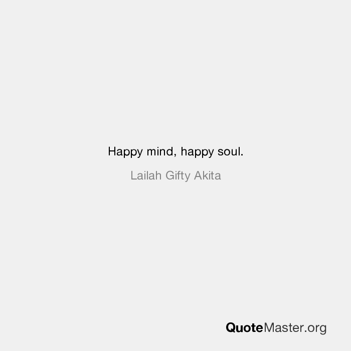 Happy Mind Happy Soul Lailah Gifty Akita