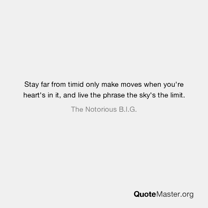 Stay Far From Timid Only Make Moves When Youre Hearts In It And
