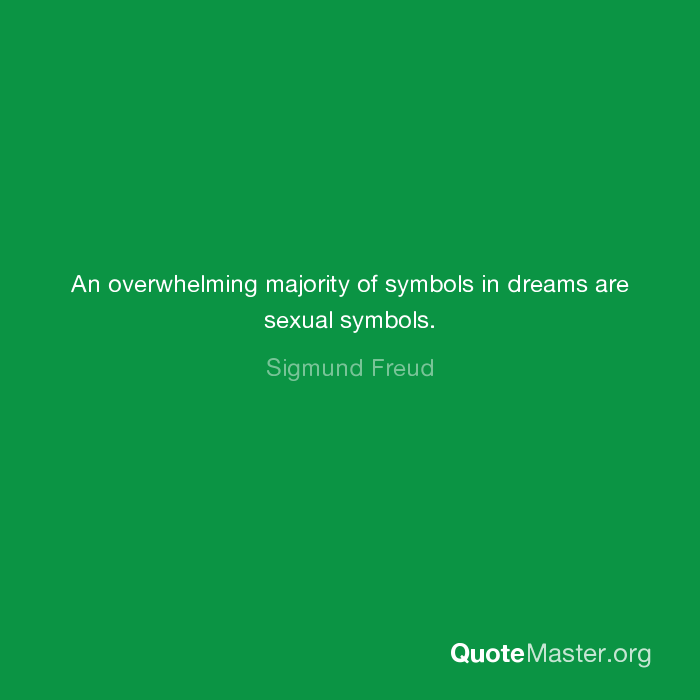 An Overwhelming Majority Of Symbols In Dreams Are Sexual Symbols