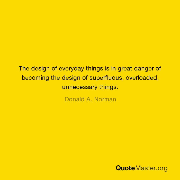 the design of everyday things is in great danger of becoming the