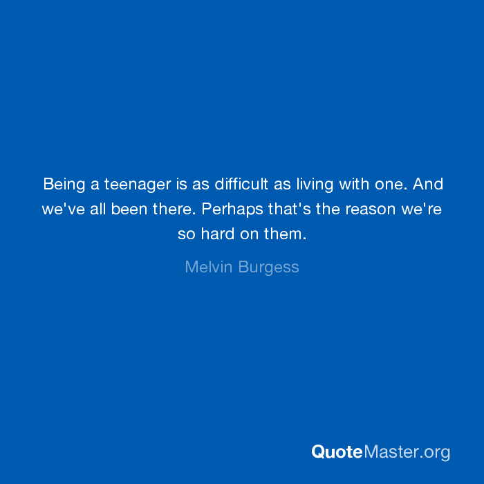 why being a teenager is difficult