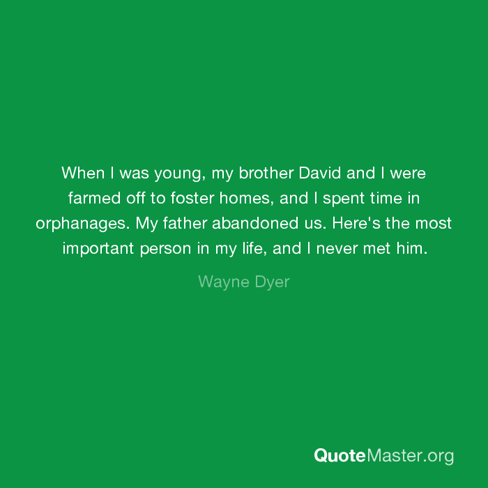 When I was young, my brother David and I were farmed off to