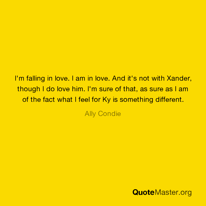 I'm falling in love  I am in love  And it's not with Xander