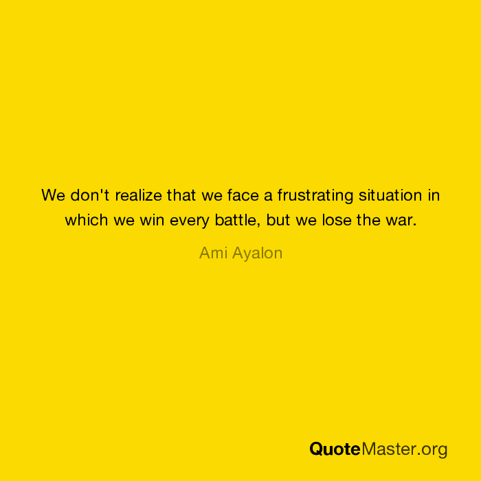 We Dont Realize That We Face A Frustrating Situation In Which We