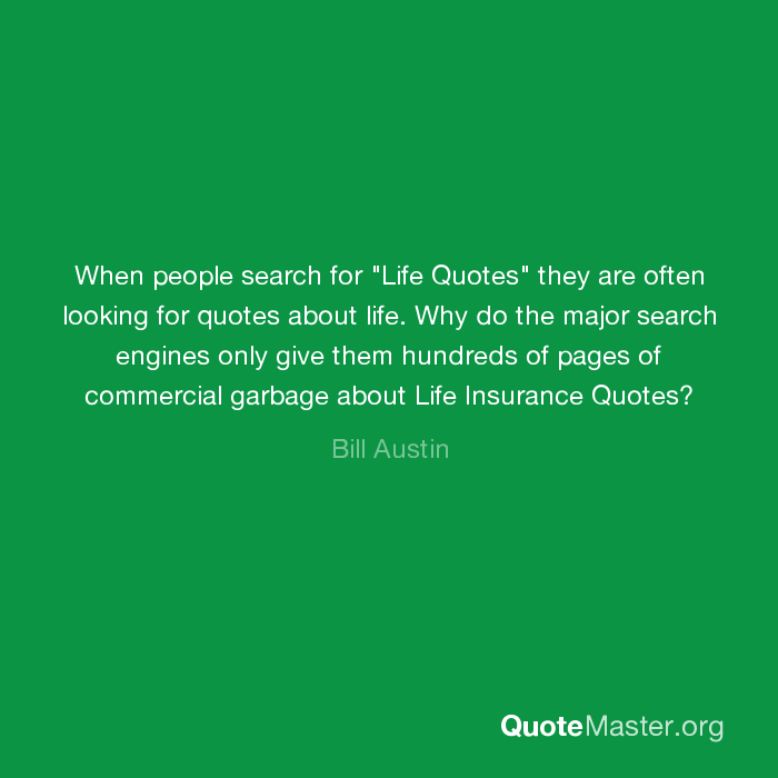 When People Search For Life Quotes They Are Often Looking For Best Quotes About Life Insurance