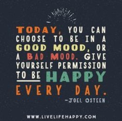 Quotes about Having a good mood (21 quotes)