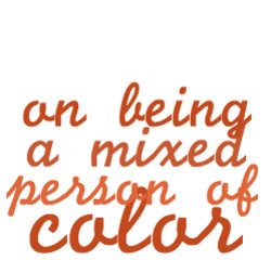 Quotes about Being mixed race (47 quotes)