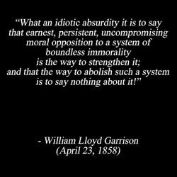 """William Lloyd Garrison Quotes. """""""