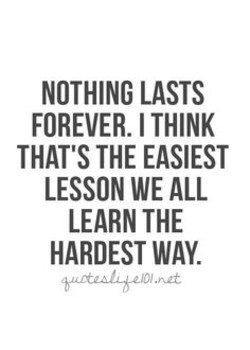 Quotes About Nothing Lasts Forever 59 Quotes