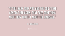 Quotes about Your wife leaving you (16 quotes)