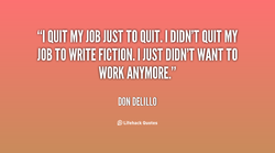 Quotes About Quitting My Job 46 Quotes