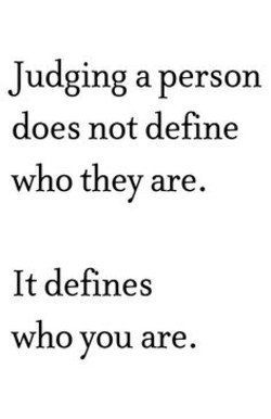 Quotes about Judging Others (76 quotes)